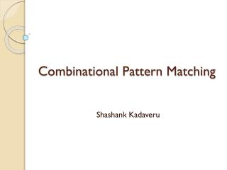 Combinational Pattern Matching