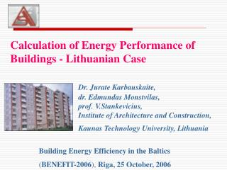 Building Energy Efficiency in the Baltics ( BENEFIT-2006 ) ,  Riga, 25 October, 2006