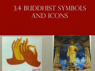3.4 Buddhist symbols and icons