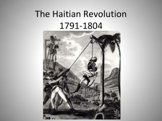 The Haitian Revolution 1791-1804