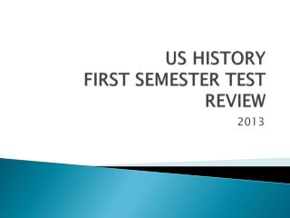 US HISTORY  FIRST SEMESTER TEST REVIEW
