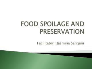 FOOD SPOILAGE AND PRESERVATION