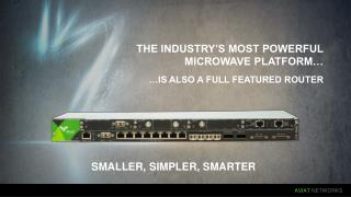 The industry's most powerful  microwave platform…