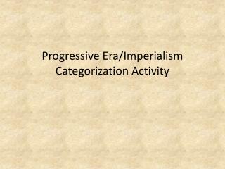 Progressive Era/Imperialism Categorization Activity