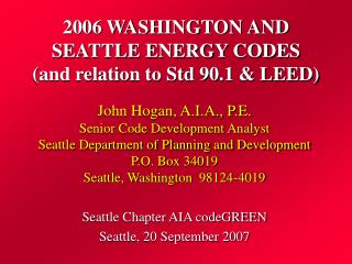 2006 WASHINGTON AND  SEATTLE ENERGY CODES  (and relation to Std 90.1 & LEED)