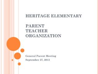 HERITAGE E lementary PARENT  TEACHER ORGANIZATION