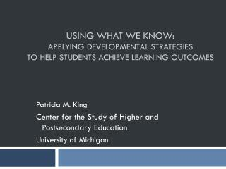 Using What We Know:  Applying Developmental Strategies  to Help Students Achieve Learning Outcomes
