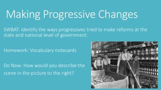 Making Progressive Changes