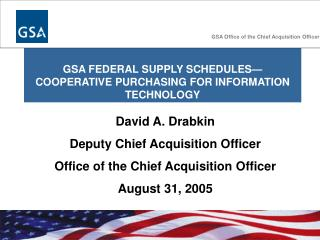 GSA FEDERAL SUPPLY SCHEDULES—COOPERATIVE PURCHASING FOR INFORMATION TECHNOLOGY