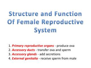 Structure and Function Of  Female  Reproductive System