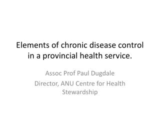 Elements of chronic disease control in a provincial health service.