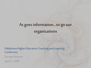 As goes information...so go our organizations