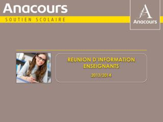 REUNION D'INFORMATION ENSEIGNANTS 2012/2013