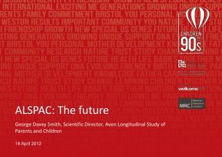 ALSPAC: The future