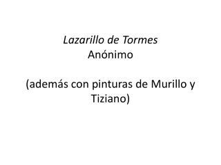 Lazarillo  de  Tormes Anónimo ( además  con  pinturas  de Murillo y  Tiziano )