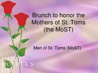 Brunch to honor the Mothers of St. Toms (the  MoST )