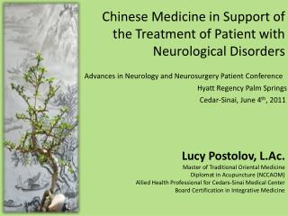 Chinese Medicine in Support of the Treatment of Patient with Neurological Disorders