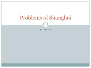 Problems of Shanghai