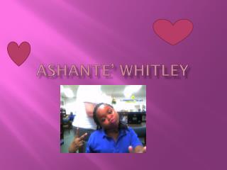 Ashante ' Whitley