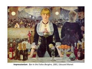 Impressionism :  Bar  in  the Folies-Bergère, 1881,  Edouard Manet