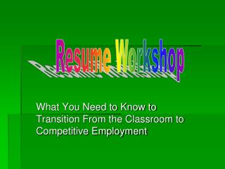 What You Need to Know to Transition From the Classroom to  Competitive Employment