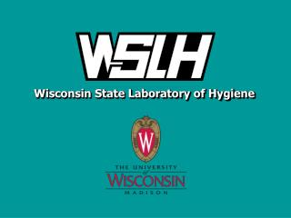 Tim Monson, M.S. Dave Warshauer, Ph.D. Wisconsin State Laboratory of Hygiene