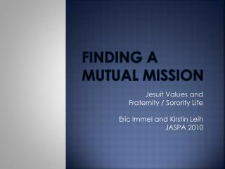 Finding a  Mutual Mission