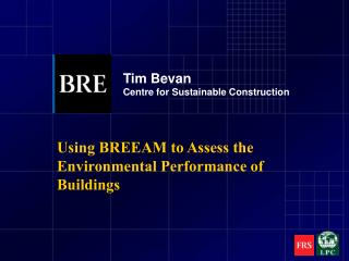 Using BREEAM to Assess the Environmental Performance of Buildings