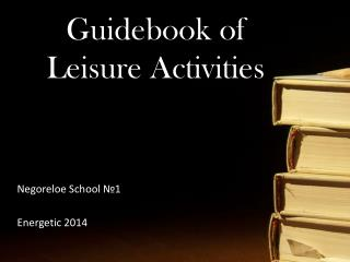 Guidebook of Leisure Activities