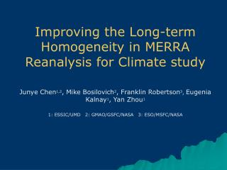 Improving the  Long-term  H omogeneity  in MERRA  Reanalysis  for  Climate study