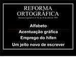 REFORMA  ORTOGR FICA Decreto Legislativo n  54, de 18 de abril de 1995