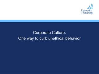 Corporate Culture: One way to curb unethical behavior