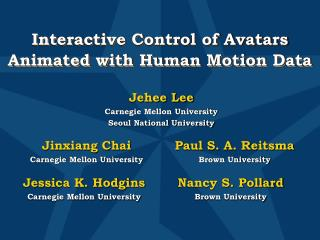 Interactive Control of Avatars Animated with Human Motion Data