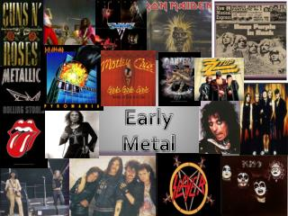 Early Metal