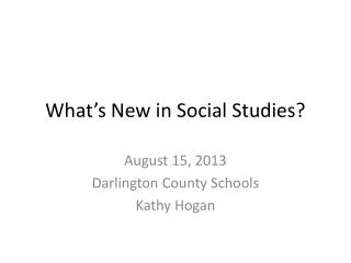 W hat's New in Social Studies?