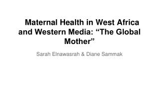 "Maternal Health in West Africa and Western Media: ""The Global Mother"""