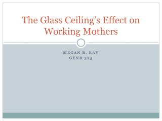 The Glass Ceiling's Effect on Working Mothers