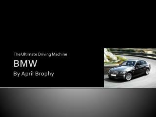 BMW By April  Brophy