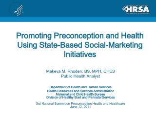 Promoting Preconception and  Health  U sing State-Based  Social-Marketing  Initiatives