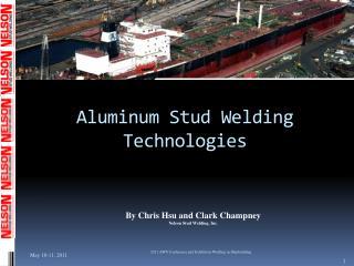 A luminum Stud Welding Technologies