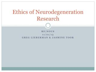 Ethics of  Neurodegeneration  Research