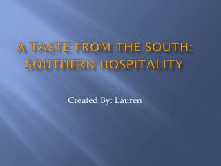 A Taste From the South: Southern Hospitality
