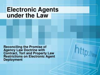 Electronic Agents           under the Law