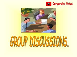 GROUP DISCUSSIONS.