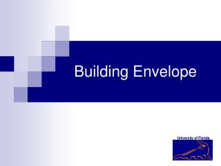 University of Florida Building Envelope