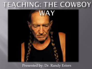 Teaching: The Cowboy way