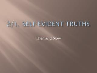 2/1.  Self-Evident Truths