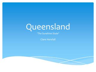Queensland 'The Sunshine State'