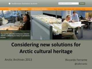 Considering  new solutions for Arctic cultural heritage