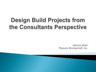 Design Build Projects from the Consultants Perspective